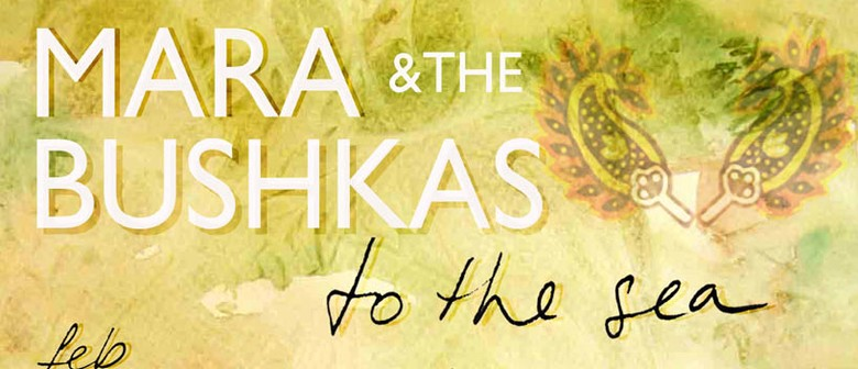 Mara and the Bushkas - To the Sea Sessions Aotearoa Tour