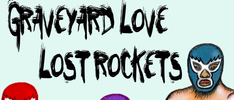 Graveyard Love & Lost Rockets