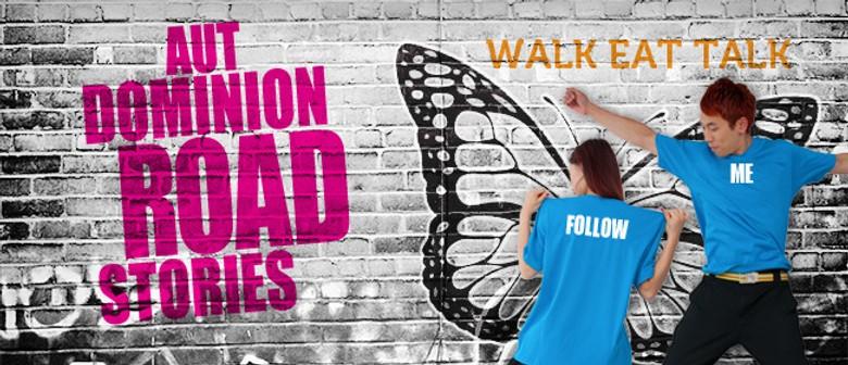 Walk Eat Talk - AUT Dominion Road Stories