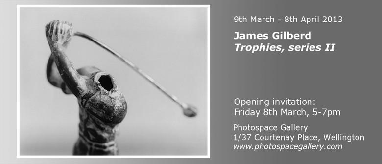 James Gilberd: Trophies, Series II