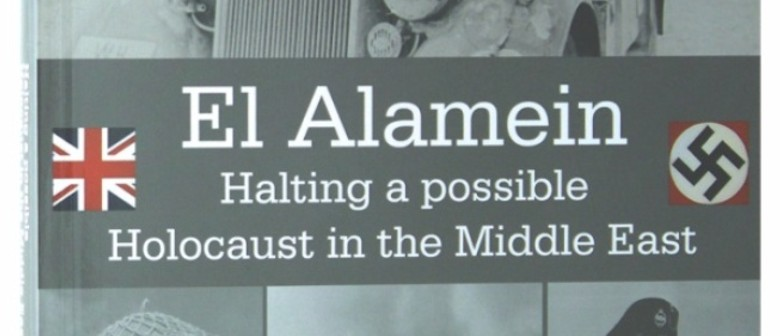 El Alamein: The Battle and How It Stopped the Holocaust