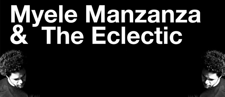 Myele Manzanza and the Eclectic