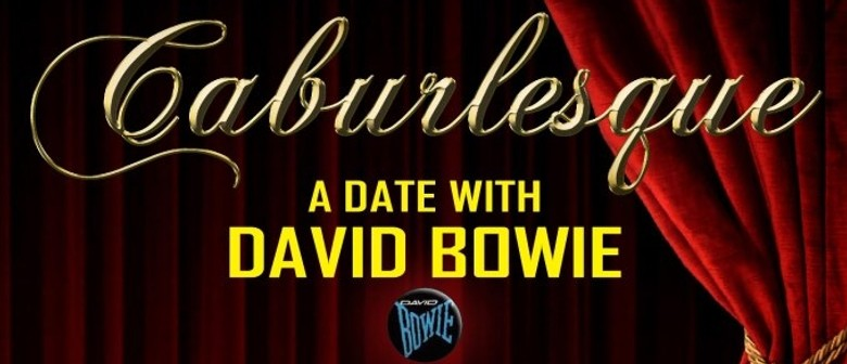 Caburlesque - A Date with David Bowie