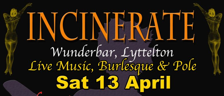 Incinerate - Live Music, Burlesque, Pole