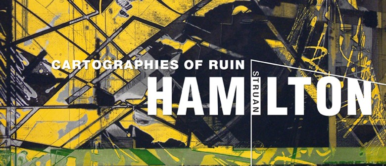 Struan Hamilton: Cartographies Of Ruin