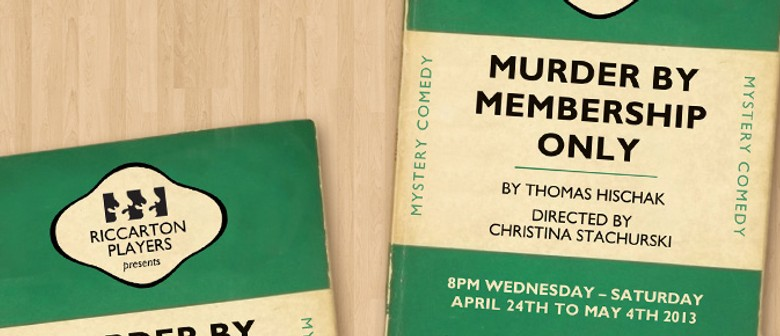 Riccarton Players Presents Murder by Membership Only
