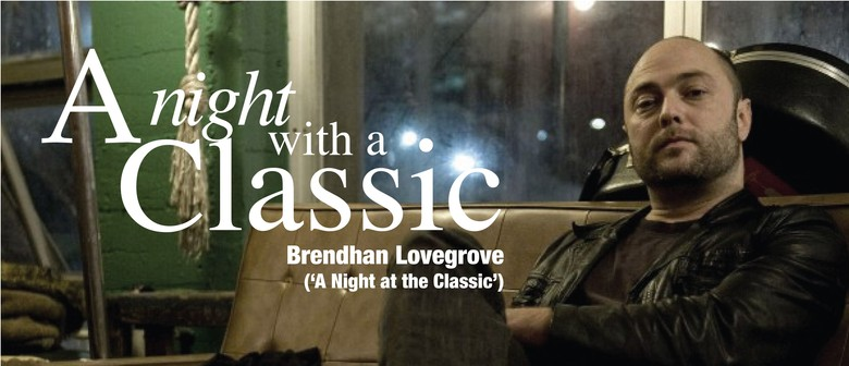 A Night With a Classic feat. Brendhan Lovegrove