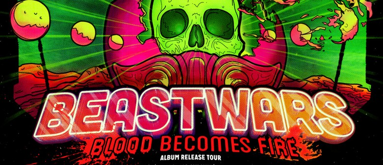 Beastwars - Blood Becomes Fire Tour