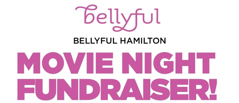 Bellyful Hamilton Movie Night Fundraiser