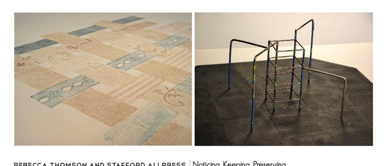 Rebecca Thomson and Stafford Allpress: Noticing. Keeping.
