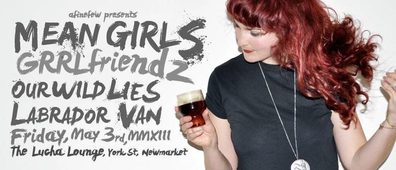Mean Girls, Grrlfriendz, Our Wild Lies & Labrador van