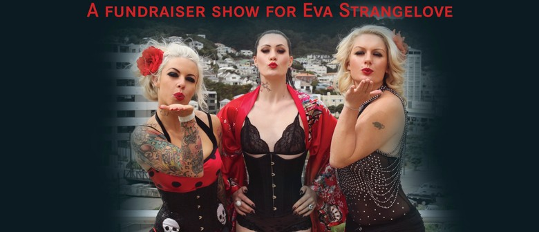Save Our Strangelove Wellington - A Burlesque Fundraiser