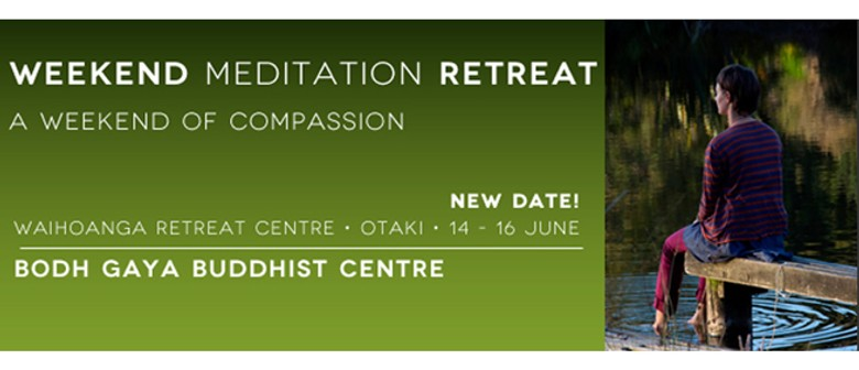 Weekend Meditation Retreat - A Weekend of Compassion
