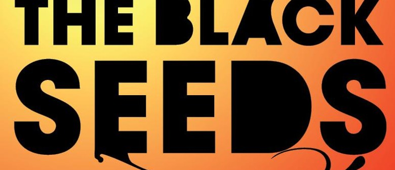 The Black Seeds supported by Tahuna Breaks