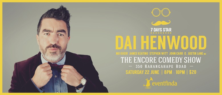 The Encore Comedy Show - Dai Henwood
