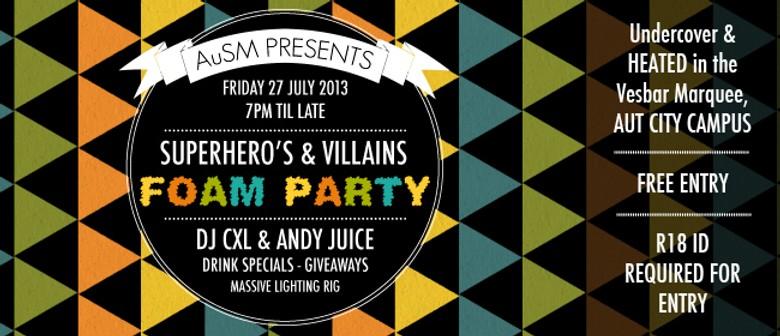 The AuSM RE:O'Week - Superheros & Villains Foam Party