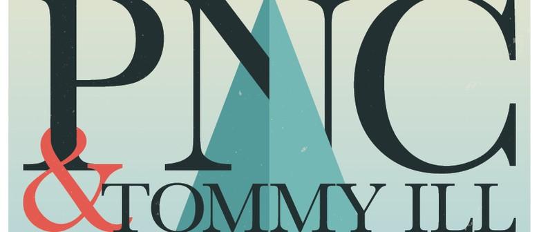 PNC & Tommy Ill
