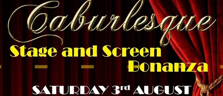Caburlesque - Stage & Screen Bonanza