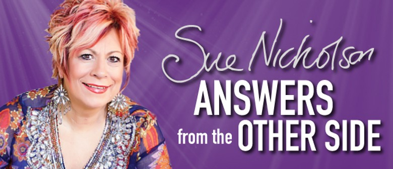 Sue Nicholson - Answers from the Other Side: CANCELLED