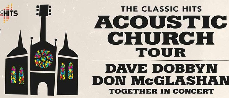 Classic Hits Acoustic Church Tour Dave Dobbyn Don McGlashan