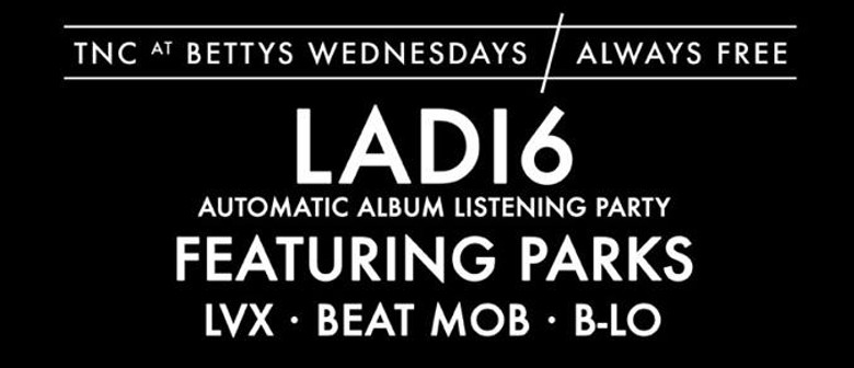 TNC presents - Ladi6 'Automatic' Listening Party feat. Parks