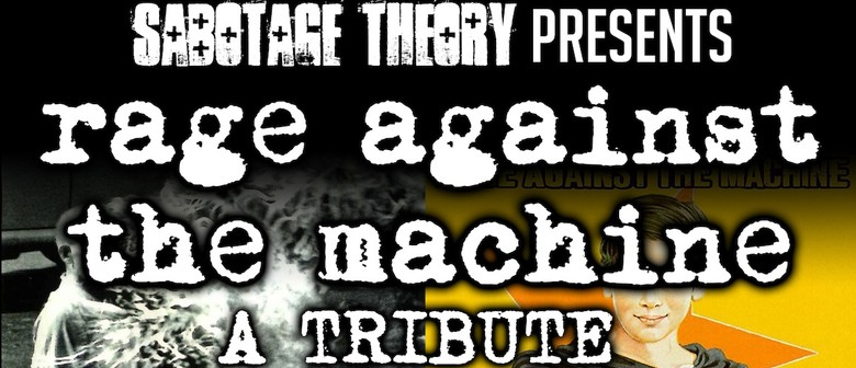 Sabotage Theory Presents Rage Against the Machine Tribute