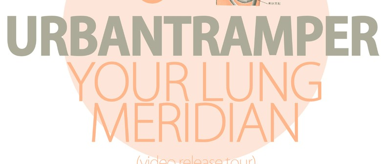 Urbantramper - Your Lung Meridian - Video Release Tour