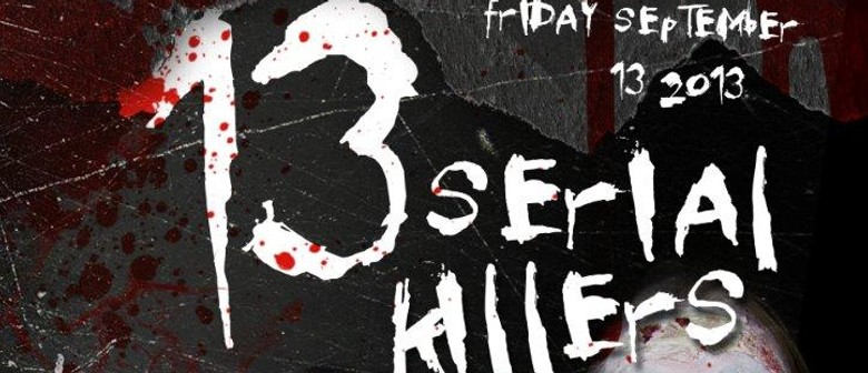 Spookers Friday 13th - 13 Serial Killers