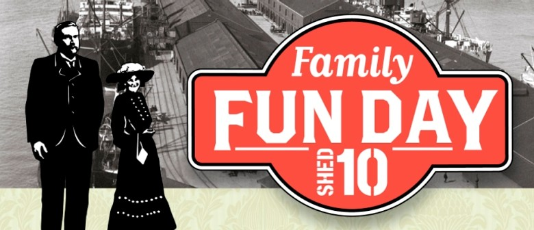 Shed 10 Family Fun Days