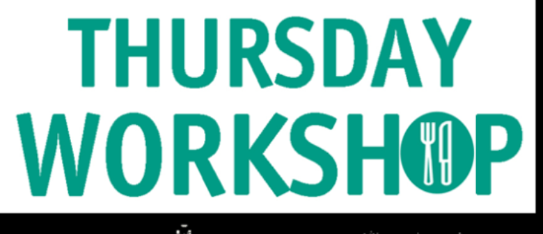 Fresh Thursday Workshop - Mexican Made Easy