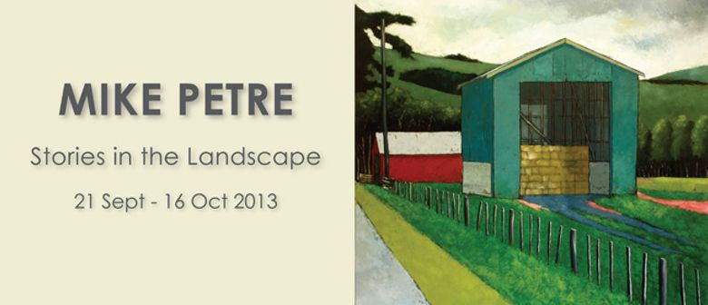 Mike Petre - Stories in the Landscape 2013