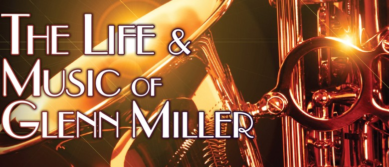 The Life & Music of Glen Miller