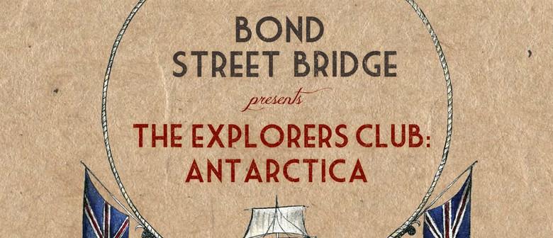 The Explorers Club - Antarctica Album Release Tour
