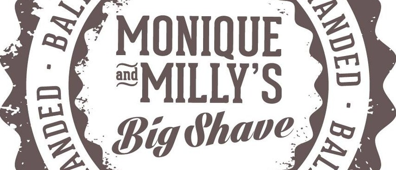 Monique & Milly's Big Shave