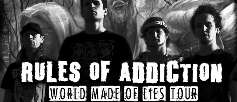 Rules Of Addiction - World Made Of Lies Tour