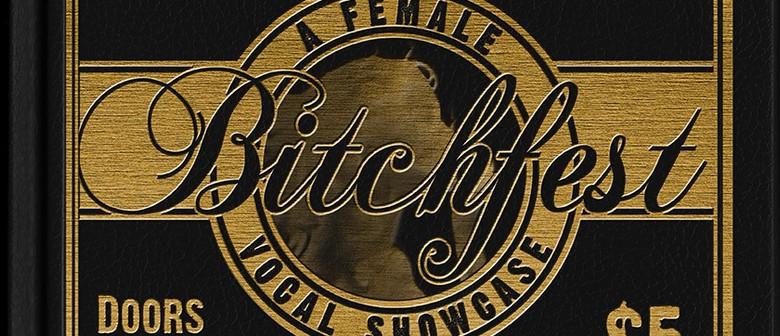 BitchFest - A Female Vocal Showcase