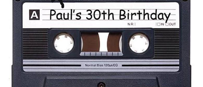 Paul's 30th Birthday Bash