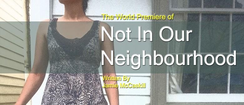 Not in Our Neighbourhood