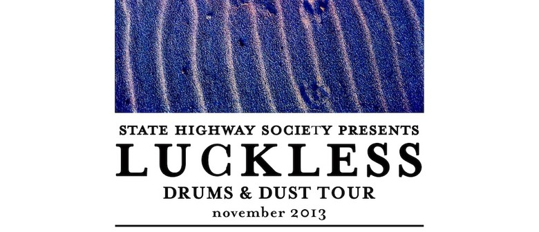 Luckless 'Drums & Dust' Tour