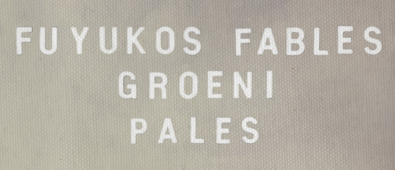Fuyuko's Fables and Groeni and Pales National Tour
