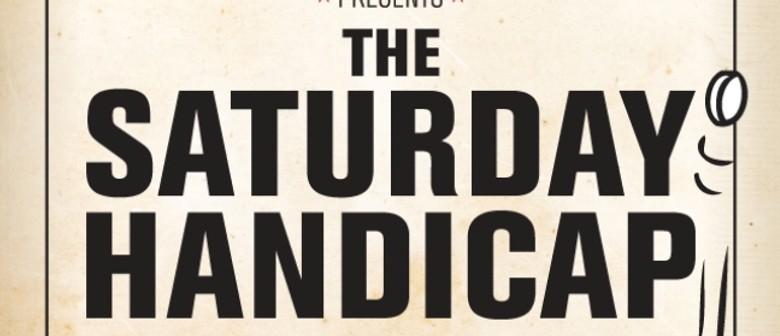 The Saturday Handicap