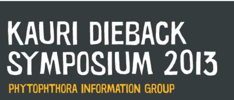Kauri Dieback Symposium 2013: Phytophthora Information Group