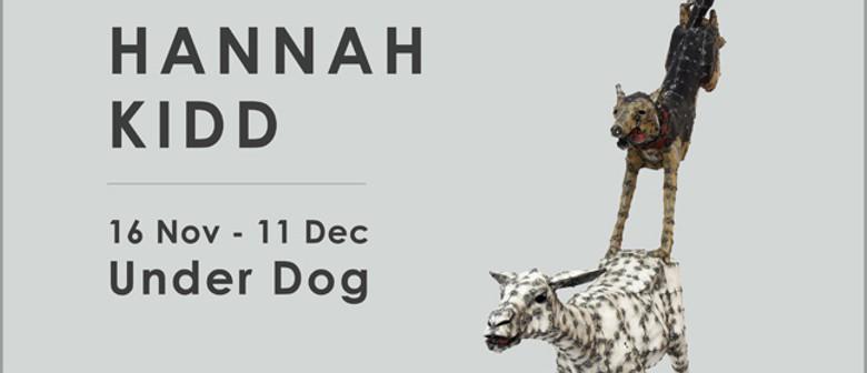 Hannah Kidd: Under Dog 2013