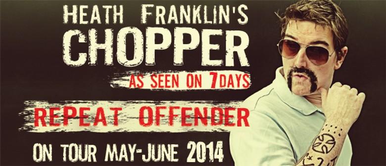 Heath Franklin's Chopper - Repeat Offender