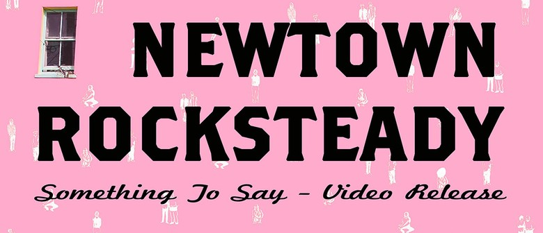 Newtown Rocksteady Video Release party