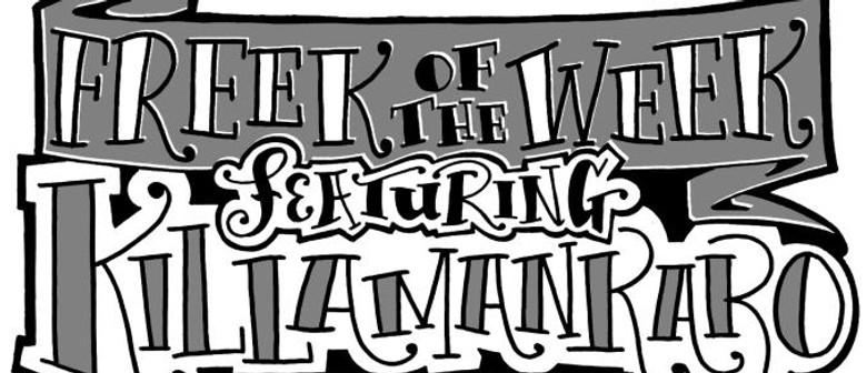 Freek of The Week Featuring Killamanraro