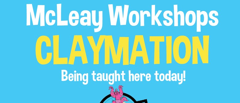 Mcleay Claymation Workshops
