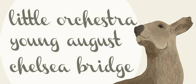 This Little Orchestra, Young August, Chelsea Bridge