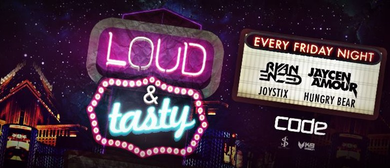 Loud & Tasty ft Ryan Enzed & Jaycen A'mour
