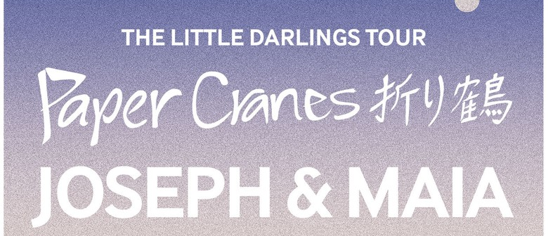 Paper Cranes, Joseph & Maia and Special Guests